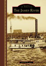 The James River [Images of America] [VA] [Arcadia Publishing]