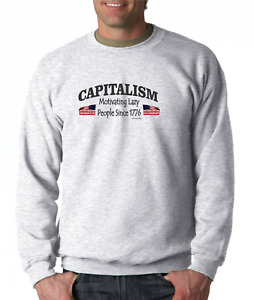 Gildan Crewneck Sweatshirt Capitalism Motivating Lazy People Since 1776