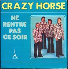 CRAZY HORSE 45T SP 1973 AZ 29.008 NE RENTRE PAS CE SOIR