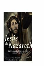Jesús de Nazareth: la Búsqueda Histórica Del Mesías Cristiano by Gustavo...