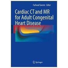 Cardiac CT and MR for Adult Congenital Heart Disease: By Saremi, Farhood