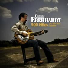 Eberhardt, Cliff - 500 Miles: the Blue rock sessions CD neuf emballage d'origine
