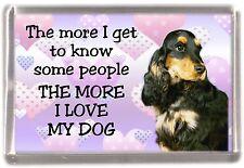 "Cocker Spaniel Dog Fridge Magnet ""THE MORE I LOVE MY DOG"" No 1 by Starprint"