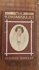 Original 1906 The Kingmakers Book by Armiger-Barclay