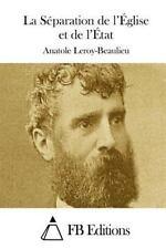 La Séparation de l'Église et de L'État by Anatole Leroy-Beaulieu (2015,...