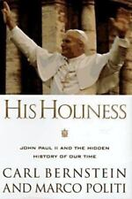 His Holiness : John Paul II and the Hidden History of Our Time by Carl Bernstein