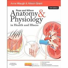 Ross and Wilson Anatomy and Physiology in Health and Illness by Anne Waugh,...