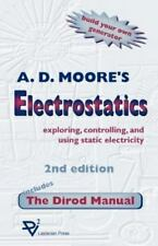 Electrostatics: Exploring, Controlling and Using Static Electricity/Includes the