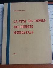 LIBRO LA VITA DEL POPOLO NEL PERIODO MEDIOEVALE GIUSEPPE PIOTTA 1962