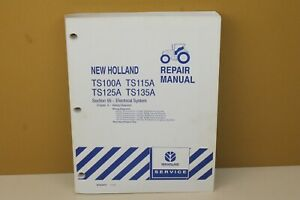 New Holland Repair Manual TS100A TS115A TS135A Electrical System Ch 6 87040437