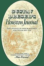 Gustav Dresel's Houston Journal : Adventures in North America and Texas,...