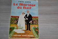 BELLE DEDICACE DE PAUL GUTH / LE MARIAGE DU NAÏF / A20