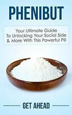 Phenibut: Your Ultimate Guide To Unlocking Your Social Side & More With This Pow