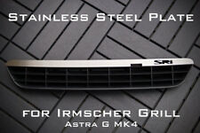 Stainless Steel Plate for Irmscher Grill Astra G MK4 - 'SRi'