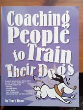 Coaching People to Train Their Dogs Terry Ryan