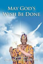 May God's Wish Be Done : Autobiography of Chief Dennis Okocha Mbe by Chief...