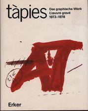 Tàpies. Das graphische Werk. L'oeuvre gravé 1973-1978. Galfetti. Erker. RD