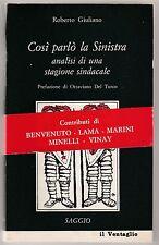 Roberto Giuliano  Così parlò la sinistra  O. D. Turco Il ventaglio 1987 6142