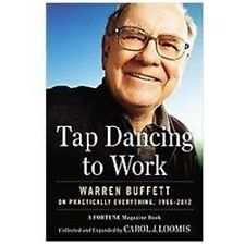 Tap Dancing to Work: Warren Buffett on Practically Everything, 1966-2012: A Fort