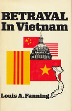 BETRAYAL IN VIETNAM by Louis A. Fanning 1976 HC 1Ed