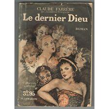 """LE DERNIER DIEU de Claude FARRÈRE Collection """"L'Amour"""" Éditions FLAMMARION 1937"""