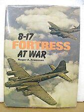 B-17 Fortress At War by Roger A. Freeman 1990 HB/DJ