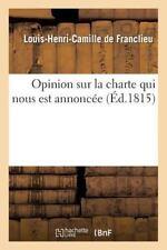 Histoire: Opinion Sur la Charte Qui Nous Est Annoncee by Louis-Henri-Camille...
