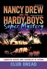 Club Dread (Nancy Drew and the Hardy Boys Super Mystery #3) Keene, Carolyn, Dix
