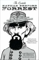 THE QUOTABLE NATHAN BEDFORD FORREST (by Colonel Lochlainn Seabrook) HC