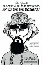 The Quotable Natham  Bedford Forrest - by Colonel Lochlainn Seabrook - paperback