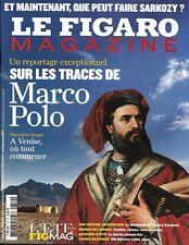 LE FIGARO MAGAZINE n°20509 10/07/2010  Sur les traces de Marco Polo_Sarkozy_XIII