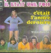 """7"""" Il Etait Une Fois/C´Était L´Année Dernière (France)"""