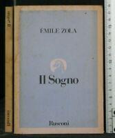 IL SOGNO. Emile Zola. Rusconi.
