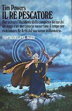 Tim POWERS Il Re Pescatore Fantacollana Nord 1 Edizione 1986