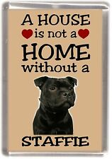 "Staffordshire Bull Terrier No.4 Fridge Magnet ""A HOUSE IS NOT A HOME"" -Starprint"