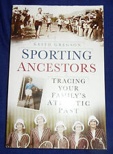 Sporting Ancestors: Tracing Your Family's Athletic Past / Keith Gregson | PB,