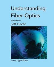 Understanding Fiber Optics: By Hecht, Jeff