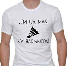 T-shirt homme sympa. J'peux pas j'ai badminton.