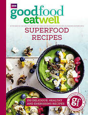 Good Food Eat Well: Superfood Recipes by Good Food Guides (Paperback, 2017)