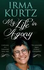 My Life in Agony: Confessions of a Professional Agony Aunt, Irma Kurtz, New Book