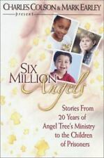 Six Million Angels: Stories from 20 Years of Angel Tree's Ministry to the Chil..