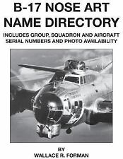 B-17 Nose Art Name Directory by Wallace Forman (1996, Paperback)