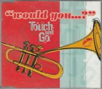WOULD YOU...? di Touch and Go CD Audio Musicale