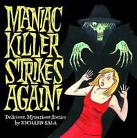 MANIAC KILLER STRIKES AGAIN GN - Paperback By Sala, Richard - GOOD