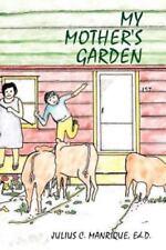 My Mother's Garden by Julius C. Manrique (2001, Paperback)