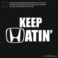 """7/"""" KEEP HATIN HATING HONDA CIVIC INTEGRA EK EG KANJO CAR DECAL CHOICE OF COLOURS"""