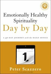 Emotionally Healthy Spirituality Day by Day: A 40-Day Journey with the D .. NEW