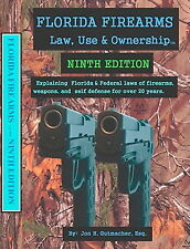Florida Firearms Law, Use & Ownership Ninth  Edition 2017