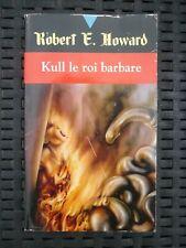 Robert E. Howard: Kull le roi barbare/ Fleuve Noir, 1992
