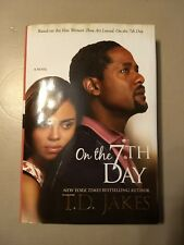 On the 7th Day by T.D. Jakes